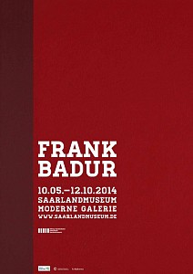 News: Frank Badur Retrospective at the Saarland Museum, Germany, May 22, 2014 - Thatcher Projects