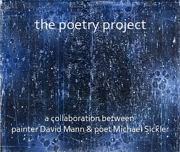 News: The Poetry Project: A Collaboration Between David Mann & Michael Sickler, October 28, 2015 - Thatcher Projects